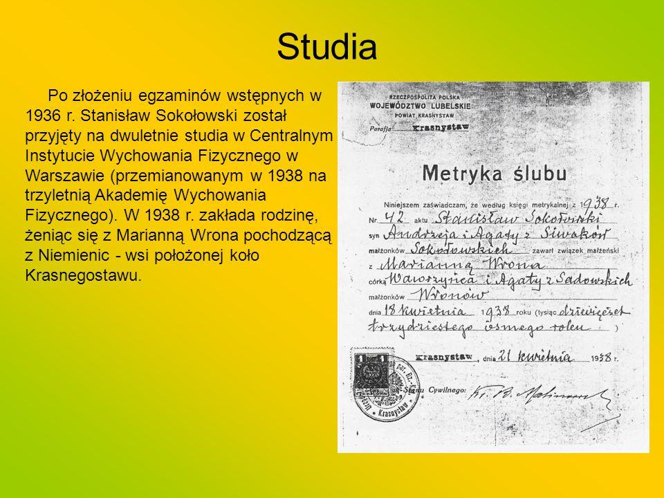 Studia Po złożeniu egzaminów wstępnych w 1936 r. Stanisław Sokołowski został przyjęty na dwuletnie studia w Centralnym Instytucie Wychowania Fizyczneg