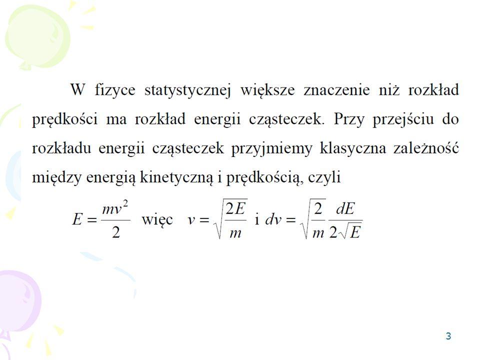 14 Więc rozkład Boltzmanna powinien mieć postać Jeśli jednak, zgodnie ze wszystkimi kanonami rachunku prawdopodobieństwa, spróbujemy unormować za pomocą warunku to okaże się, że nie jest to możliwe, ponieważ całka jest rozbieżna