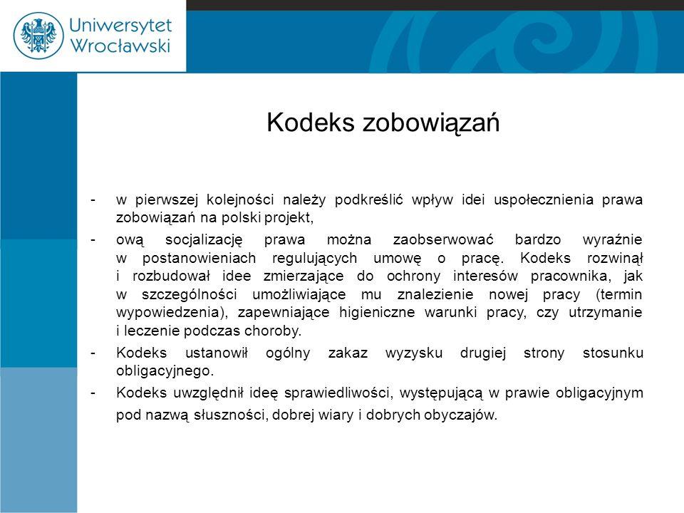 Kodeks zobowiązań -w pierwszej kolejności należy podkreślić wpływ idei uspołecznienia prawa zobowiązań na polski projekt, -ową socjalizację prawa możn