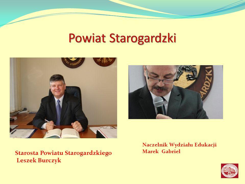 Starosta Powiatu Starogardzkiego Leszek Burczyk Naczelnik Wydziału Edukacji Marek Gabriel