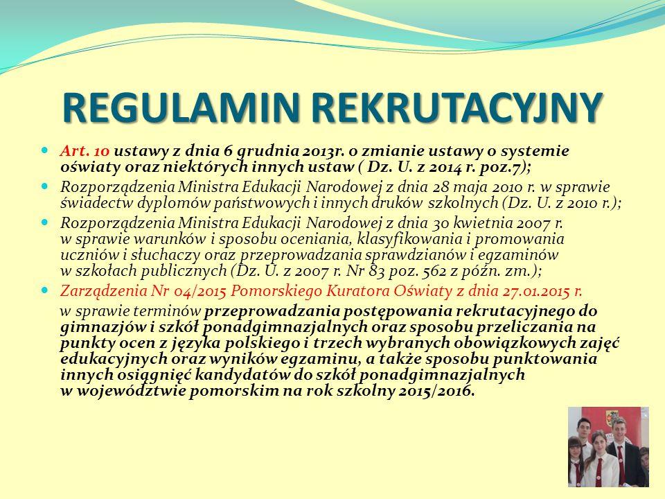 REGULAMIN REKRUTACYJNY Art. 10 ustawy z dnia 6 grudnia 2013r. o zmianie ustawy o systemie oświaty oraz niektórych innych ustaw ( Dz. U. z 2014 r. poz.