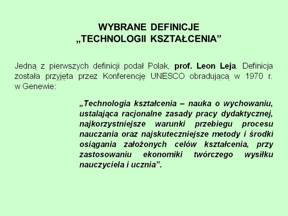 """WYBRANE DEFINICJE """"TECHNOLOGII KSZTAŁCENIA"""