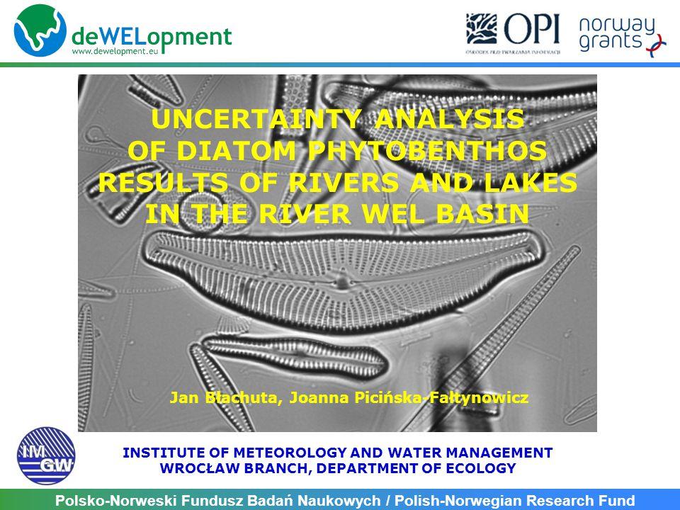 Polsko-Norweski Fundusz Badań Naukowych / Polish-Norwegian Research Fund To test uncertainty of results of Polish diatom indices: IO for rivers and IOJ for lakes four replicates of qualitative and quantitative analyses (identification of idicator taxa and counting procedure) were done for selected samples (sites) RIVER SITES: Rumienica, Płośniczanka, Katlewka, Wel Szczupliny, Wel Koszelewki, Wel Piekiełko, LAKE SITES: Dąbrowa Mała 1, Grądy 1, Grądy 2, Zarybinek, Zwiniarz