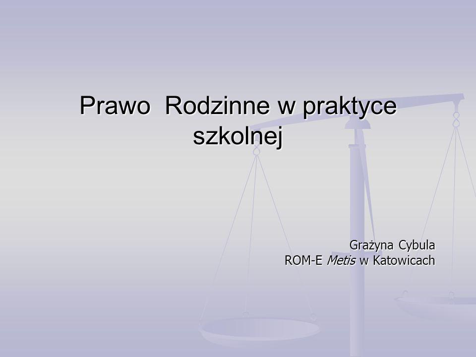 Grażyna Cybula ROM-E Metis w Katowicach Prawo Rodzinne w praktyce szkolnej