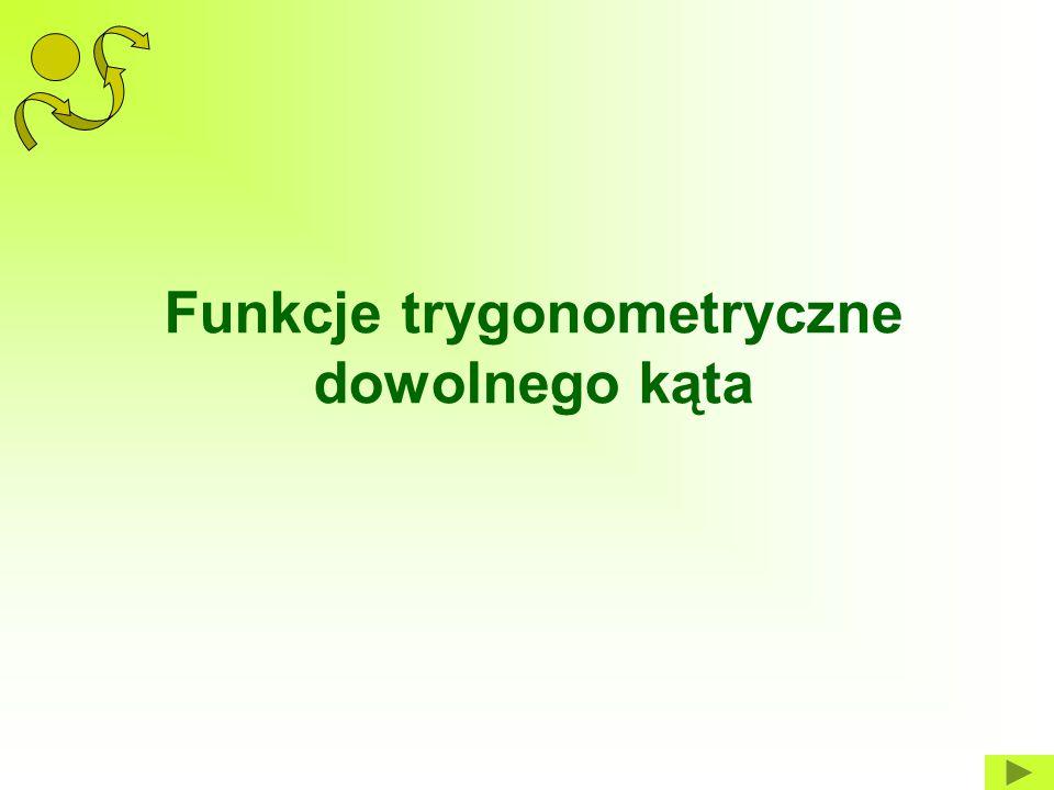 Funkcje trygonometryczne dowolnego kąta