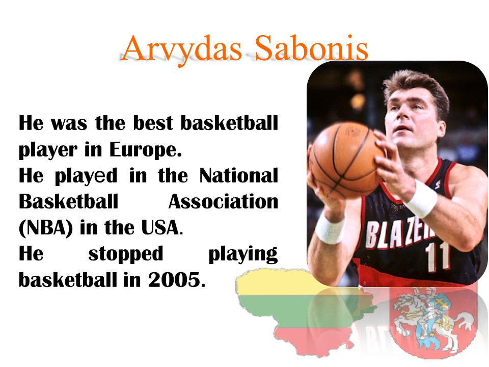 He was the best basketball player in Europe.