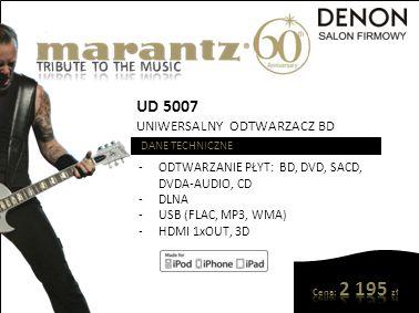 UD 5007 UNIWERSALNY ODTWARZACZ BD DANE TECHNICZNE -ODTWARZANIE PŁYT: BD, DVD, SACD, DVDA-AUDIO, CD -DLNA -USB (FLAC, MP3, WMA) -HDMI 1xOUT, 3D