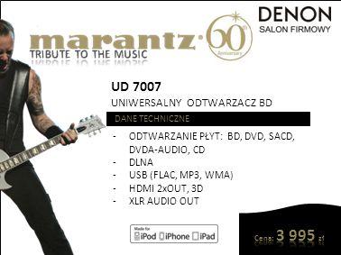 UD 7007 UNIWERSALNY ODTWARZACZ BD DANE TECHNICZNE -ODTWARZANIE PŁYT: BD, DVD, SACD, DVDA-AUDIO, CD -DLNA -USB (FLAC, MP3, WMA) -HDMI 2xOUT, 3D -XLR AU