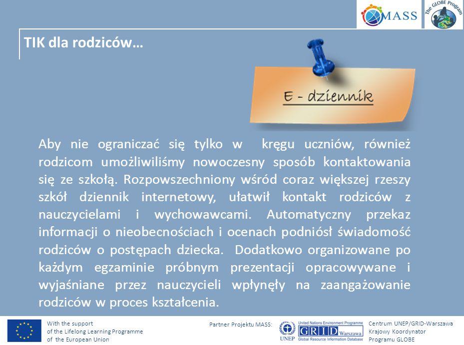 With the support of the Lifelong Learning Programme of the European Union Centrum UNEP/GRID-Warszawa Krajowy Koordynator Programu GLOBE Partner Projek