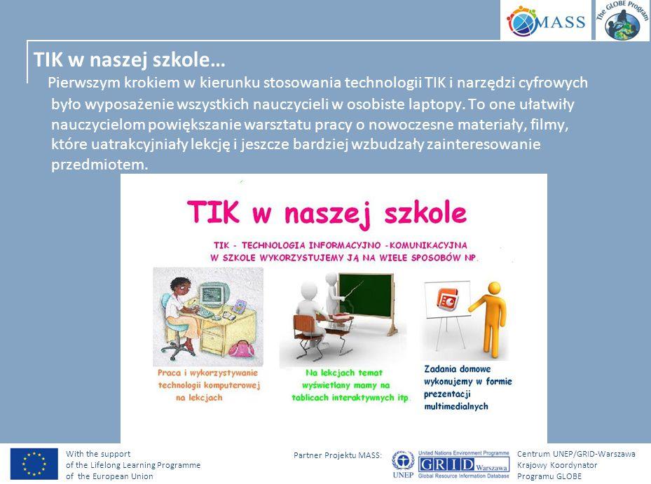 With the support of the Lifelong Learning Programme of the European Union Centrum UNEP/GRID-Warszawa Krajowy Koordynator Programu GLOBE Partner Projektu MASS: Krok drugi..