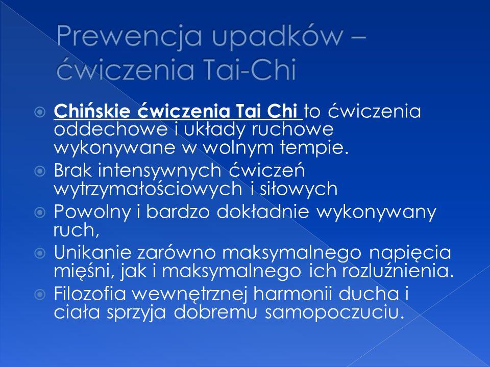  Chińskie ćwiczenia Tai Chi to ćwiczenia oddechowe i układy ruchowe wykonywane w wolnym tempie.  Brak intensywnych ćwiczeń wytrzymałościowych i siło