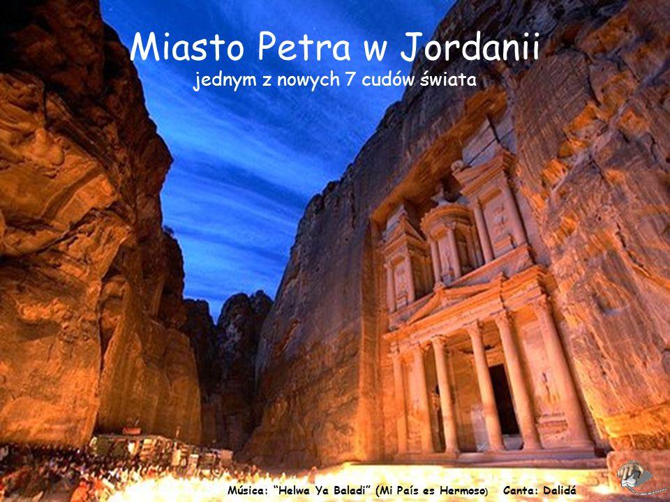 Música: Helwa Ya Baladi (Mi País es Hermoso ) Canta: Dalidá Miasto Petra w Jordanii jednym z nowych 7 cudów świata
