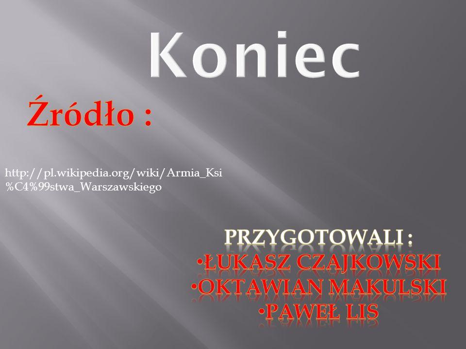 http://pl.wikipedia.org/wiki/Armia_Ksi %C4%99stwa_Warszawskiego