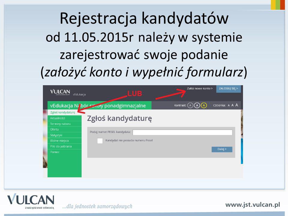 Rejestracja kandydatów od 11.05.2015r należy w systemie zarejestrować swoje podanie (założyć konto i wypełnić formularz)