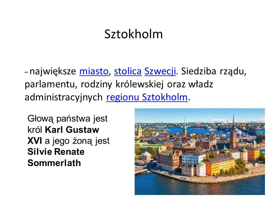 – największe miasto, stolica Szwecji. Siedziba rządu, parlamentu, rodziny królewskiej oraz władz administracyjnych regionu Sztokholm.miastostolicaSzwe