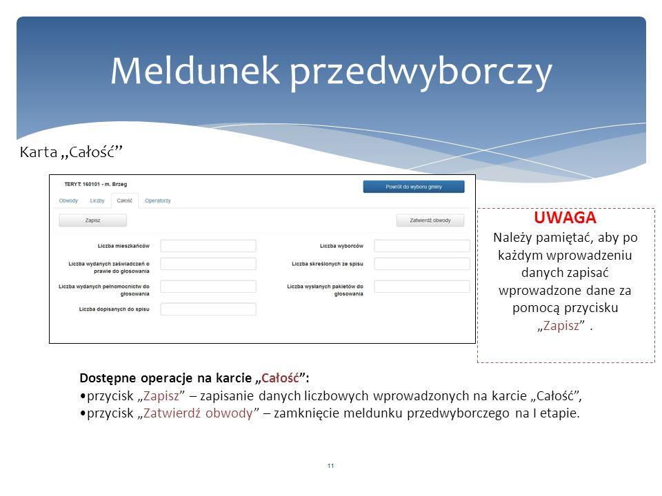 """11 Meldunek przedwyborczy Karta """"Całość"""" Dostępne operacje na karcie """"Całość"""": przycisk """"Zapisz"""" – zapisanie danych liczbowych wprowadzonych na karcie"""