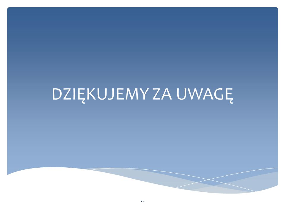 DZIĘKUJEMY ZA UWAGĘ 27