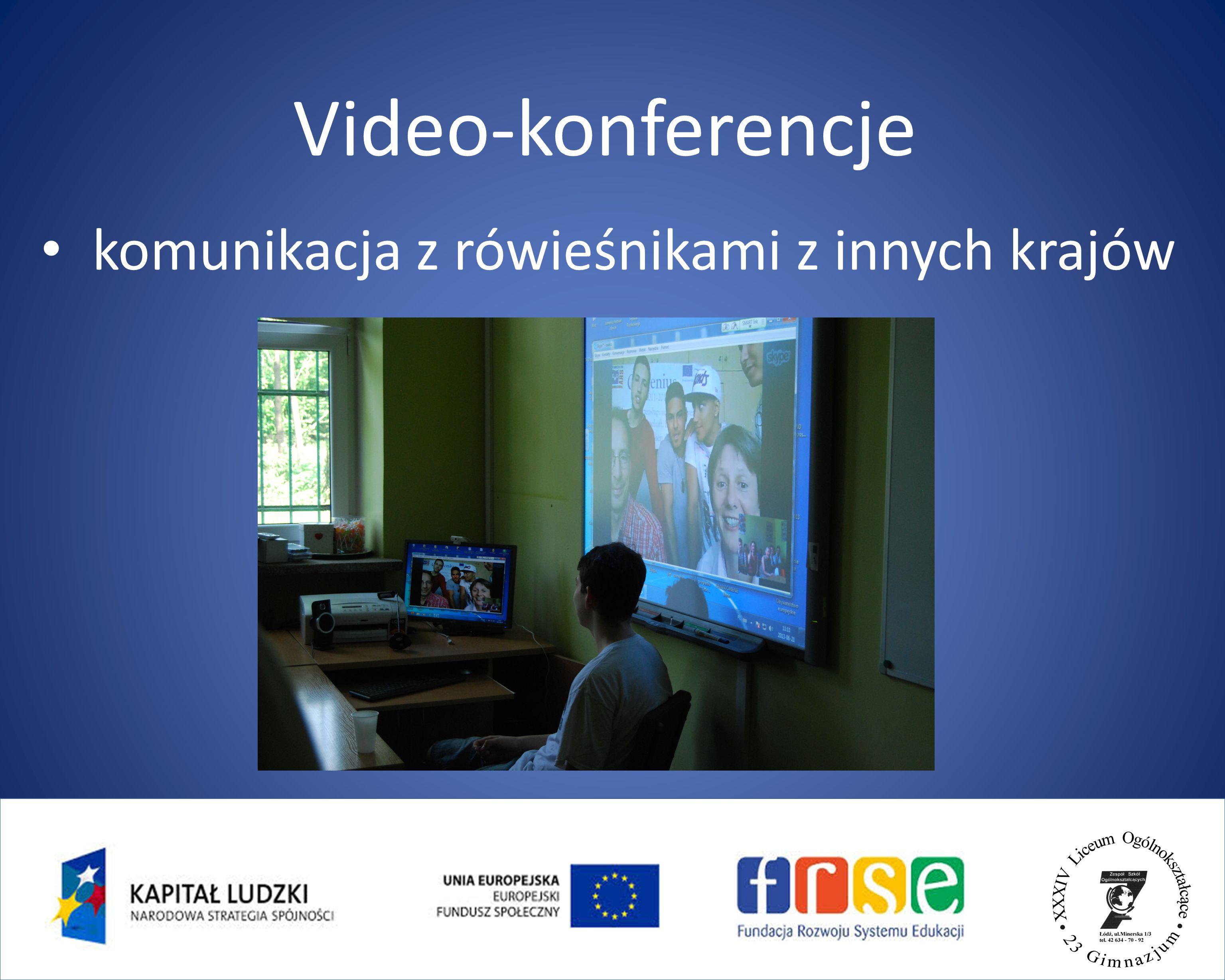 komunikacja z rówieśnikami z innych krajów Video-konferencje