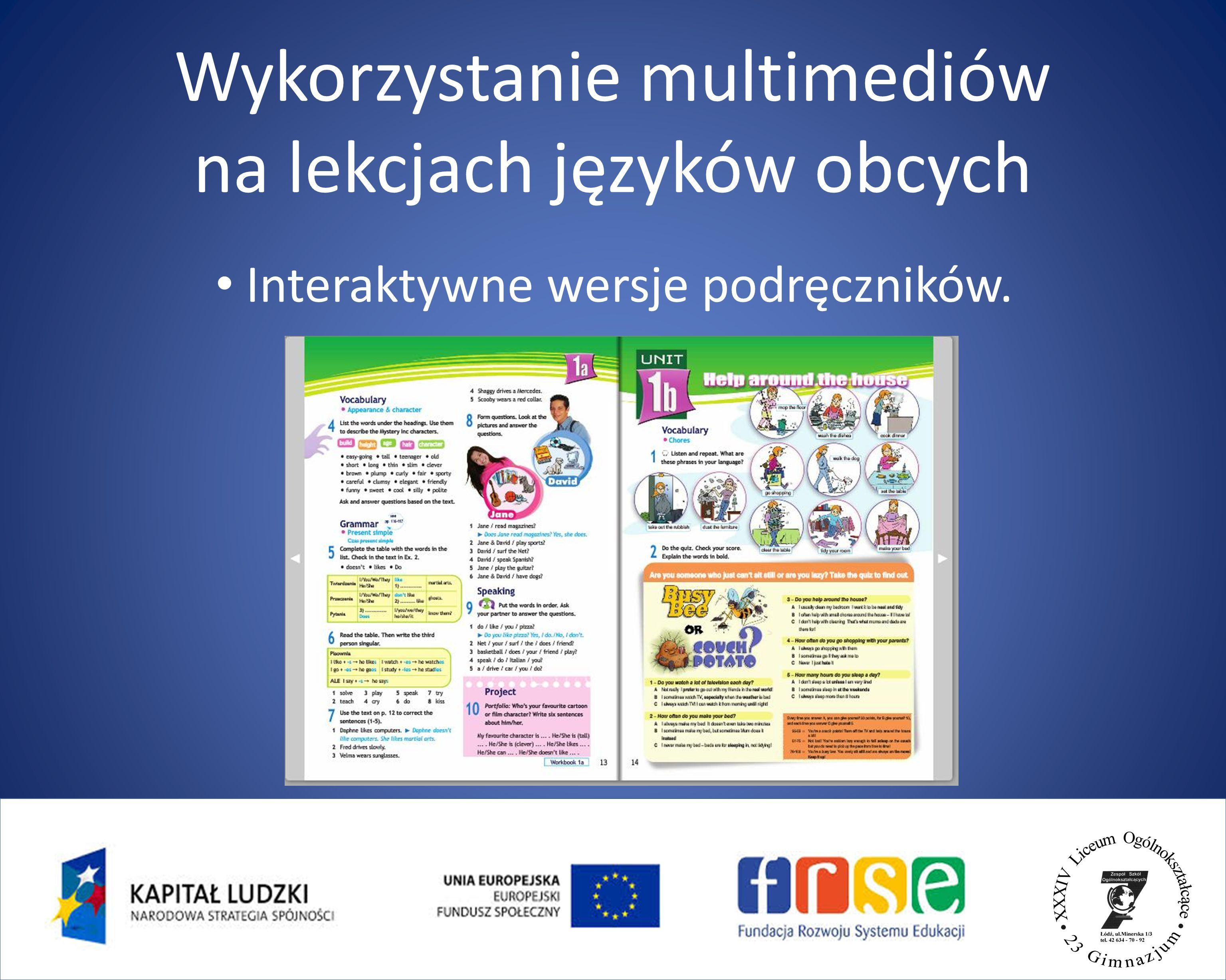 Wykorzystanie multimediów na lekcjach języków obcych Dodatkowe materiały interaktywne do podręczników.