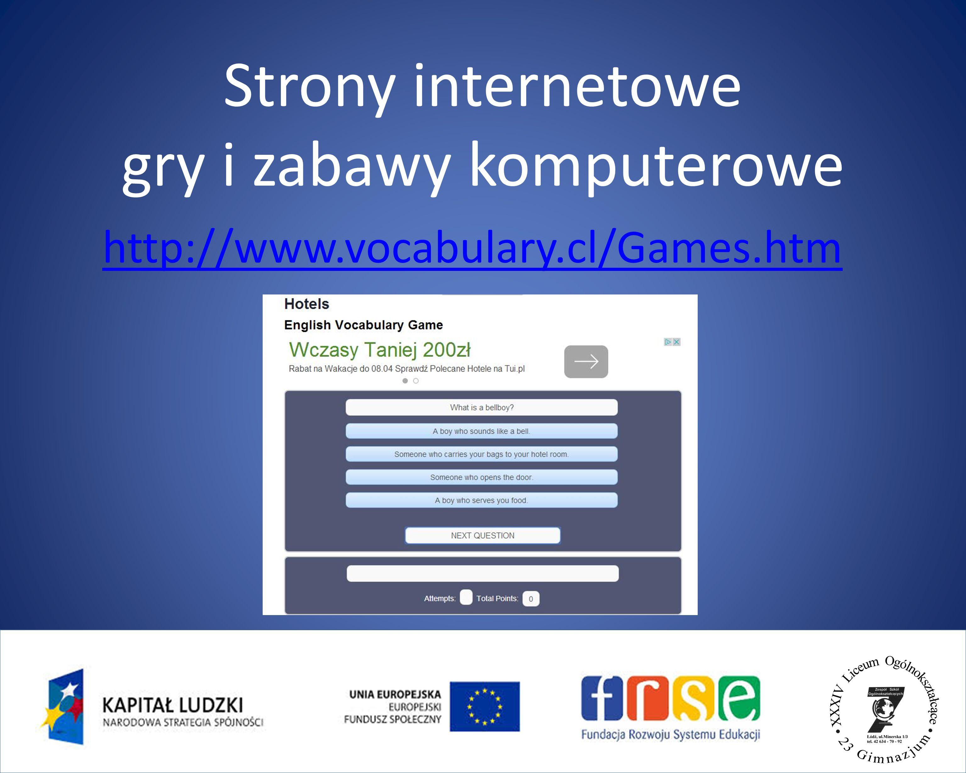 Strony internetowe gry i zabawy komputerowe http://www.vocabulary.cl/Games.htm