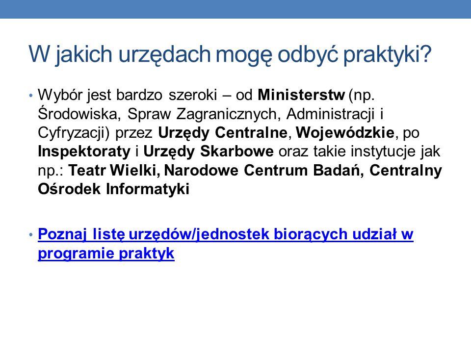 W jakich urzędach mogę odbyć praktyki. Wybór jest bardzo szeroki – od Ministerstw (np.