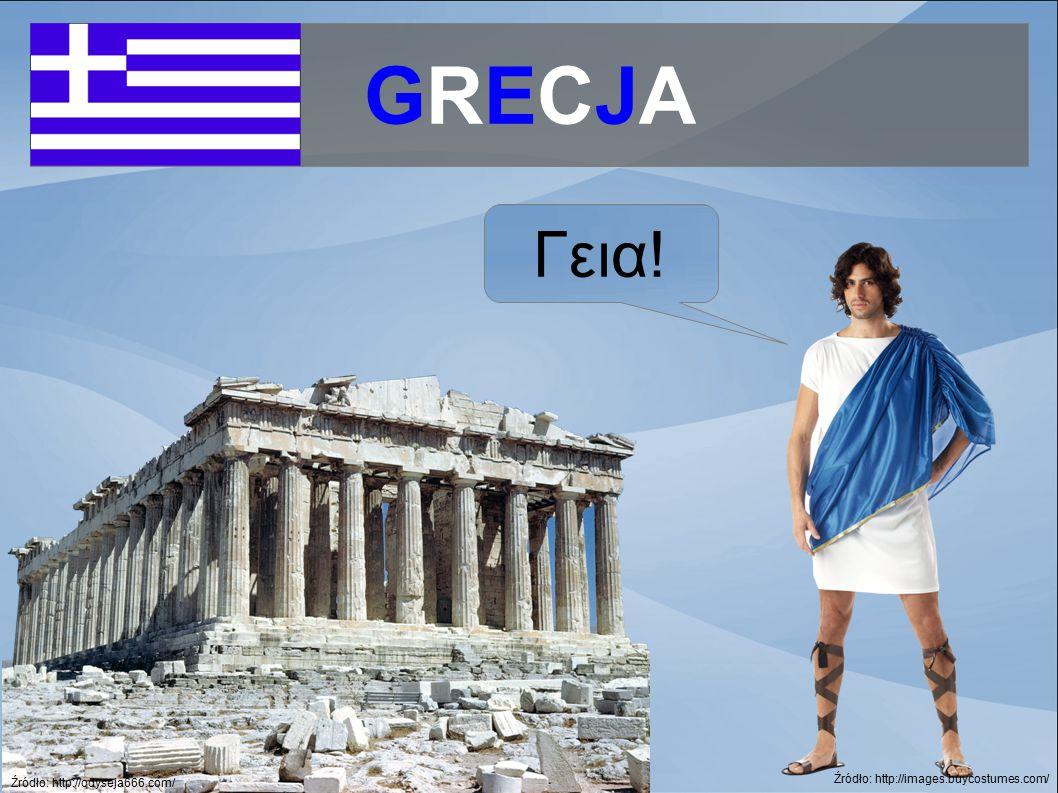 Źródło: http://odyseja666.com/ GRECJAGRECJA Γεια! Źródło: http://images.buycostumes.com/