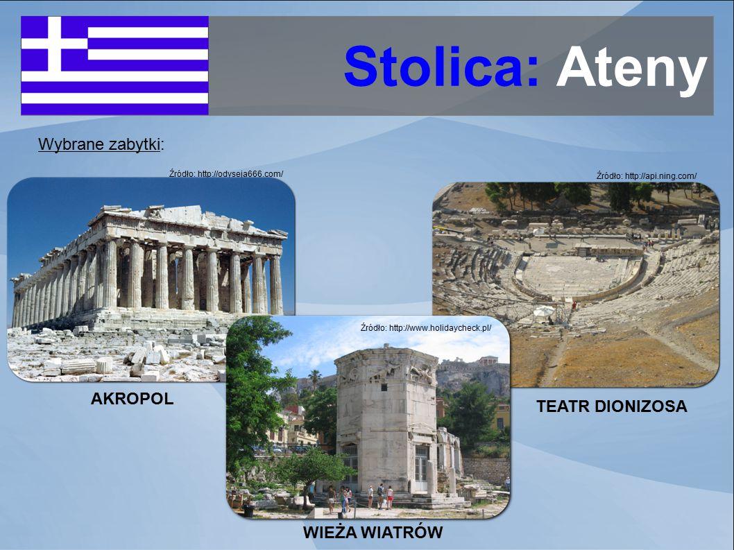 Źródło: http://odyseja666.com/ Stolica: Ateny Źródło: http://api.ning.com/ Wybrane zabytki: Źródło: http://www.holidaycheck.pl/ AKROPOL WIEŻA WIATRÓW TEATR DIONIZOSA