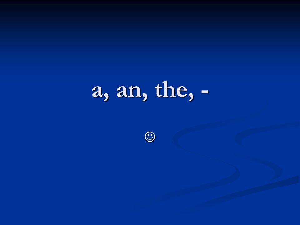 a, an, the, -