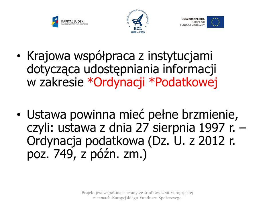 Krajowa współpraca z instytucjami dotycząca udostępniania informacji w zakresie *Ordynacji *Podatkowej Ustawa powinna mieć pełne brzmienie, czyli: ust