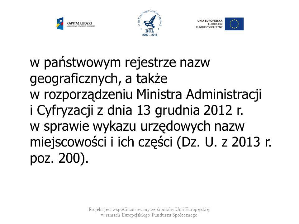 w państwowym rejestrze nazw geograficznych, a także w rozporządzeniu Ministra Administracji i Cyfryzacji z dnia 13 grudnia 2012 r. w sprawie wykazu ur