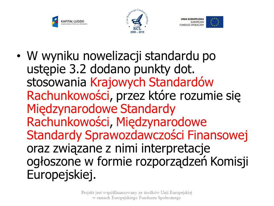 W wyniku nowelizacji standardu po ustępie 3.2 dodano punkty dot. stosowania Krajowych Standardów Rachunkowości, przez które rozumie się Międzynarodowe