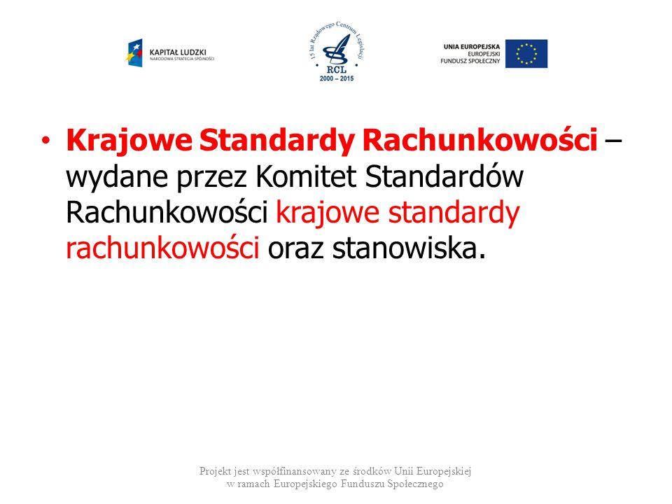 Krajowe Standardy Rachunkowości – wydane przez Komitet Standardów Rachunkowości krajowe standardy rachunkowości oraz stanowiska. Projekt jest współfin