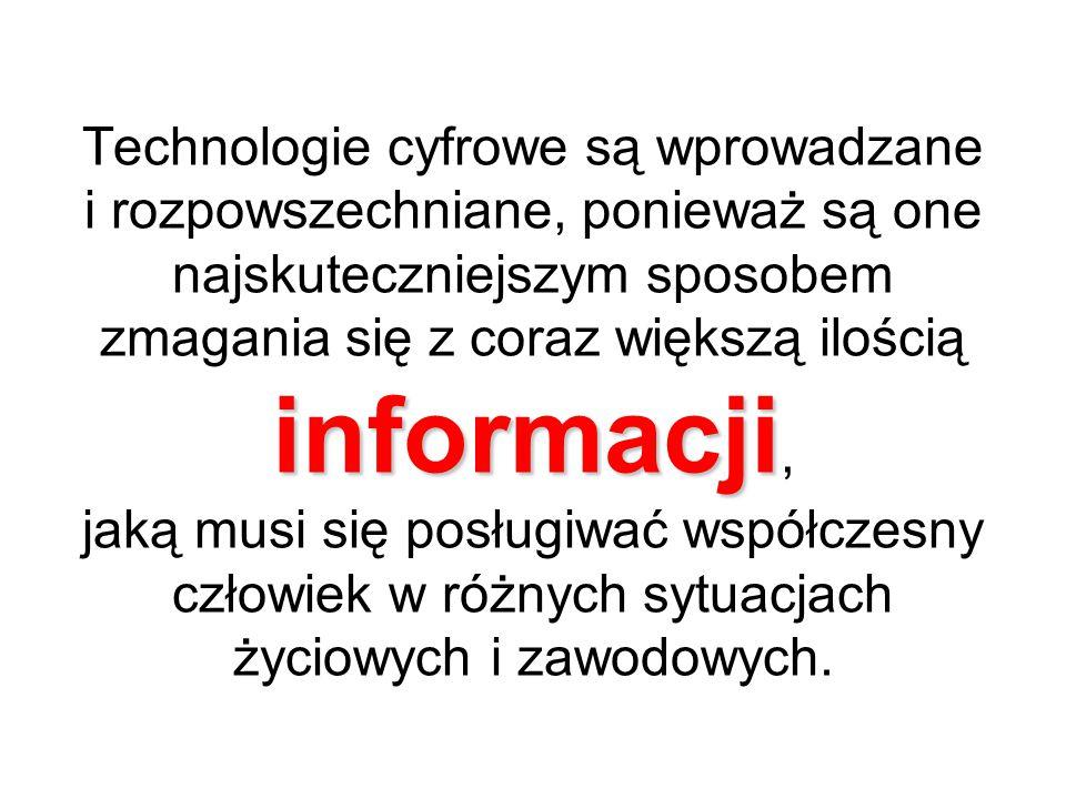 """Niezależnie od wszystkich zalet i wad """"cyfryzacja wszelkich zasobów informacyjnych będzie postępowała bezustannie z następujących powodów: W postaci cyfrowej można przedstawić absolutnie każdą informację, jest to więc także sposób na unifikację zasobów."""