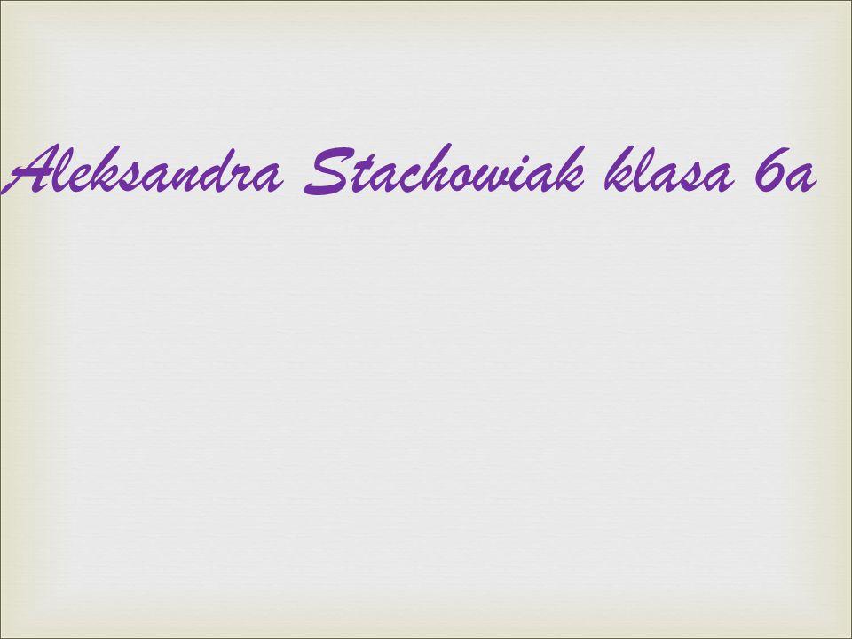Aleksandra Stachowiak klasa 6a