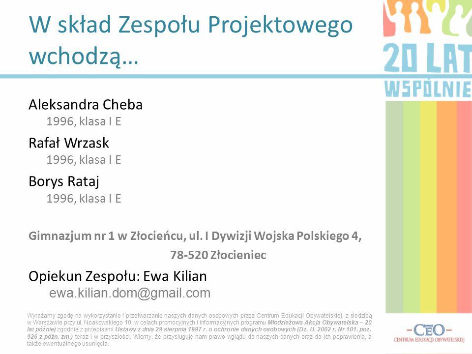 Aleksandra Cheba 1996, klasa I E Rafał Wrzask 1996, klasa I E Borys Rataj 1996, klasa I E Gimnazjum nr 1 w Złocieńcu, ul.