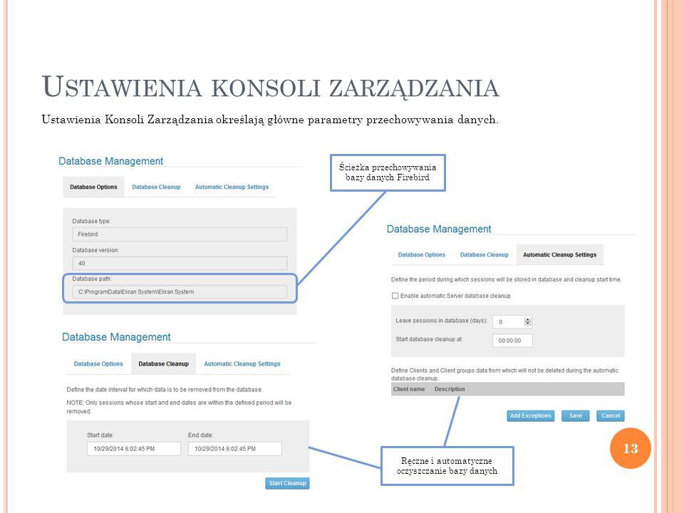 U STAWIENIA KONSOLI ZARZĄDZANIA 13 Ustawienia Konsoli Zarządzania określają główne parametry przechowywania danych.
