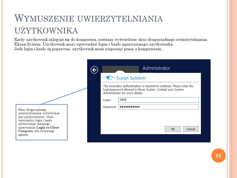 22 W YMUSZENIE UWIERZYTELNIANIA UŻYTKOWNIKA Kiedy użytkownik zaloguje się do komputera, zostanie wyświetlone okno drugorzędnego uwierzytelniania Ekran System.