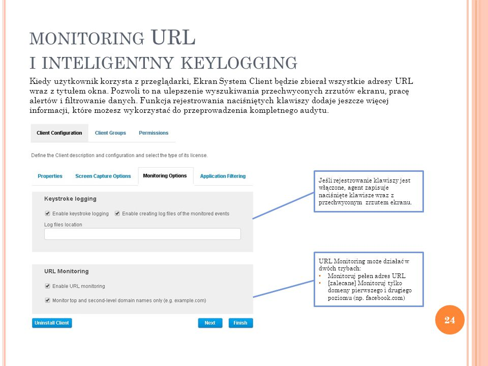 24 MONITORING URL I INTELIGENTNY KEYLOGGING Kiedy użytkownik korzysta z przeglądarki, Ekran System Client będzie zbierał wszystkie adresy URL wraz z tytułem okna.
