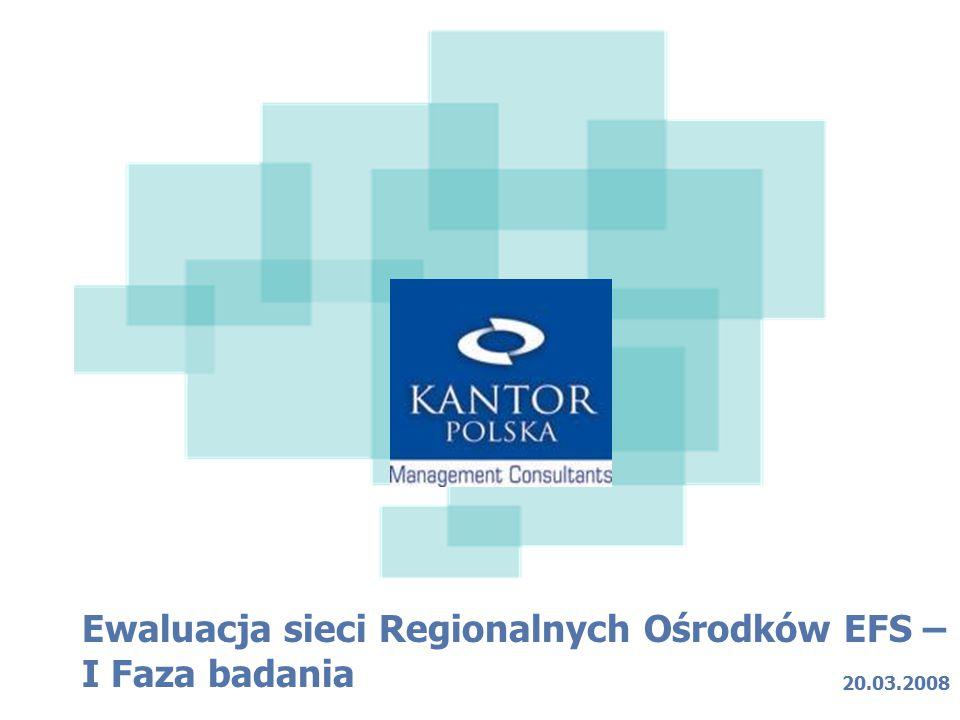 Ewaluacja sieci Regionalnych Ośrodków EFS – I Faza badania 20.03.2008