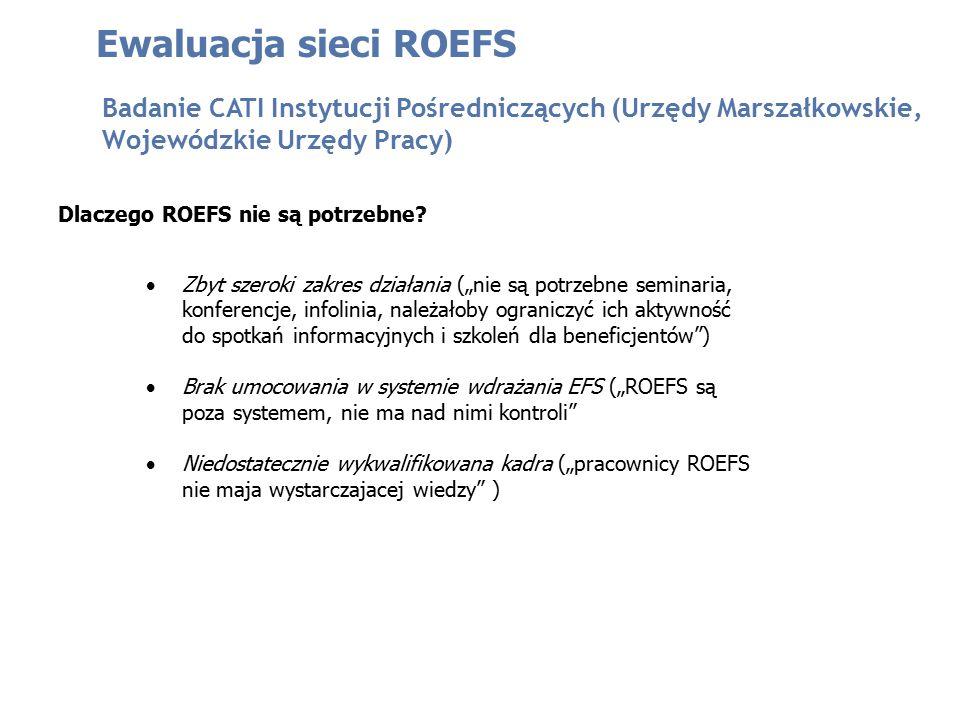"""Dlaczego ROEFS nie są potrzebne?  Zbyt szeroki zakres działania (""""nie są potrzebne seminaria, konferencje, infolinia, należałoby ograniczyć ich aktyw"""