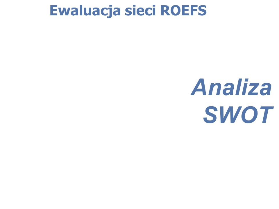 Analiza SWOT Ewaluacja sieci ROEFS