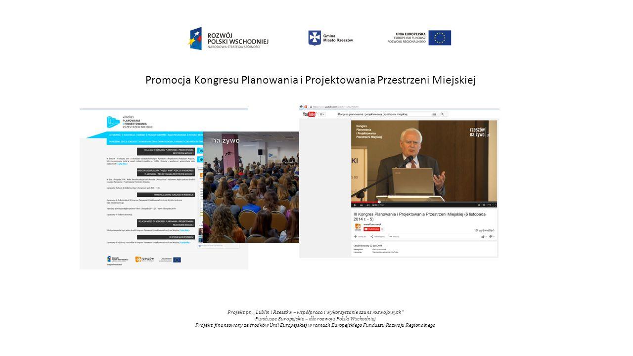 """Projekt pn. """"Lublin i Rzeszów – współpraca i wykorzystanie szans rozwojowych"""" Fundusze Europejskie – dla rozwoju Polski Wschodniej Projekt finansowany"""