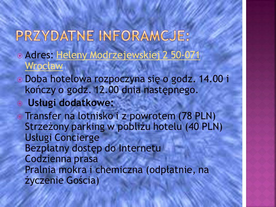  Adres: Heleny Modrzejewskiej 2 50-071 WrocławHeleny Modrzejewskiej 2 50-071 Wrocław  Doba hotelowa rozpoczyna się o godz.