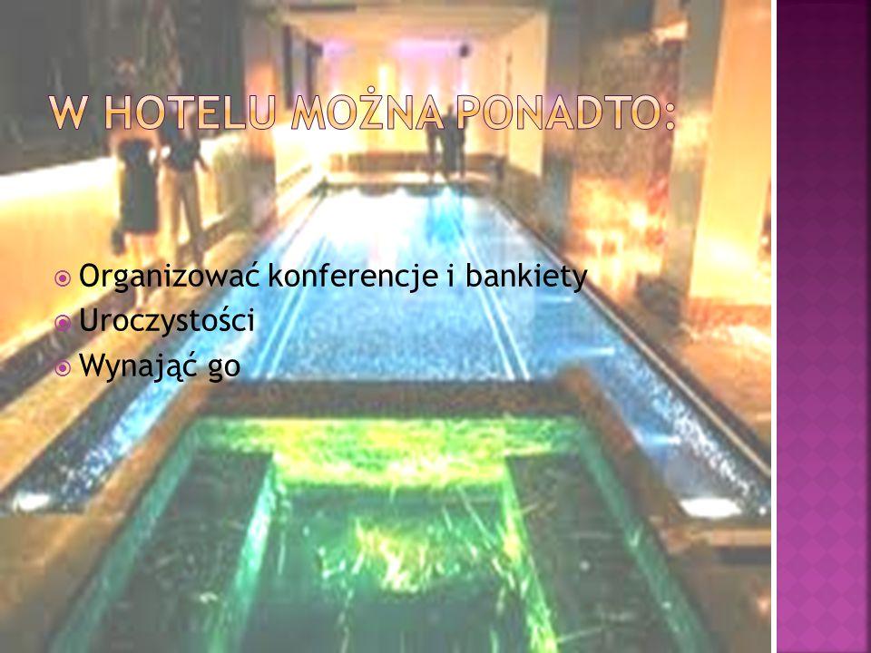  Organizować konferencje i bankiety  Uroczystości  Wynająć go