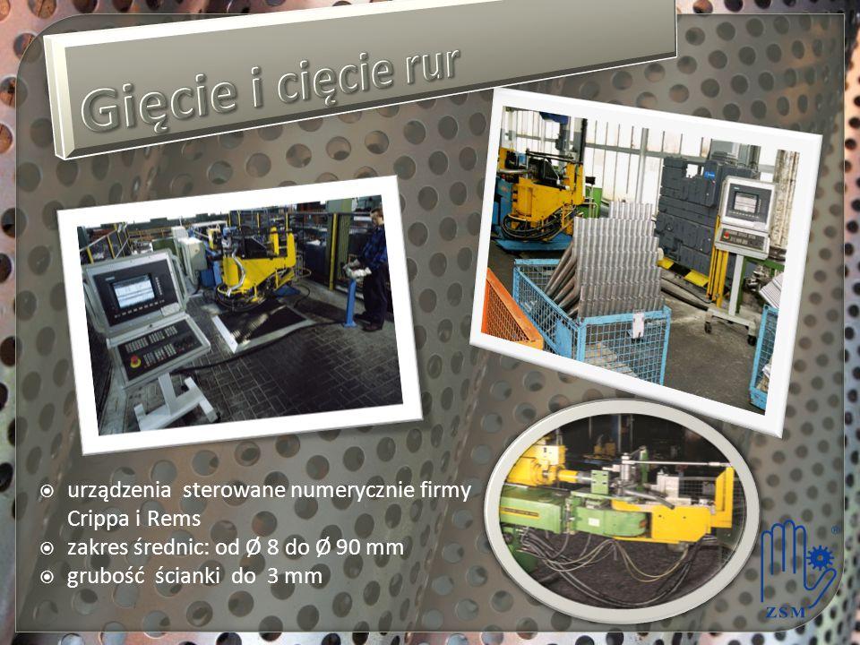  urządzenia sterowane numerycznie firmy Crippa i Rems  zakres średnic: od Ø 8 do Ø 90 mm  grubość ścianki do 3 mm