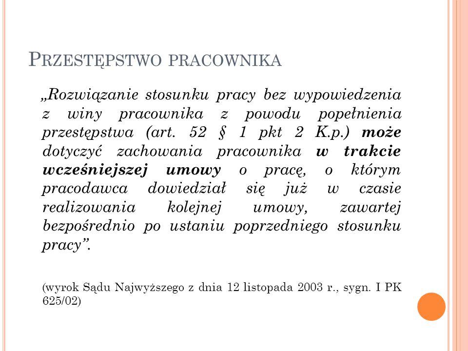 """P RZESTĘPSTWO PRACOWNIKA """"Rozwiązanie stosunku pracy bez wypowiedzenia z winy pracownika z powodu popełnienia przestępstwa (art."""