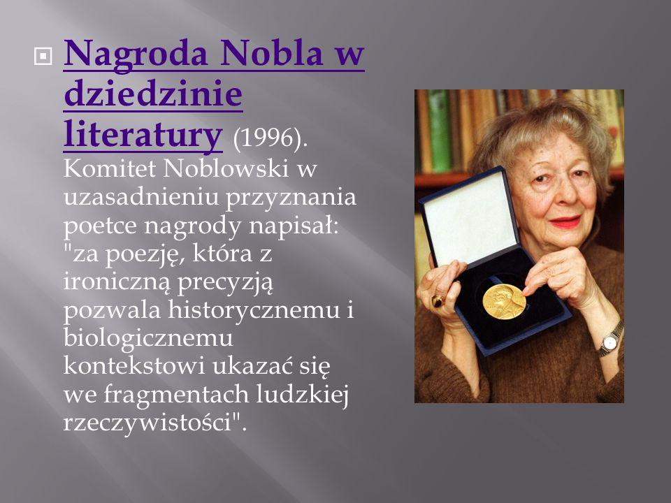  Nagroda Nobla w dziedzinie literatury (1996).