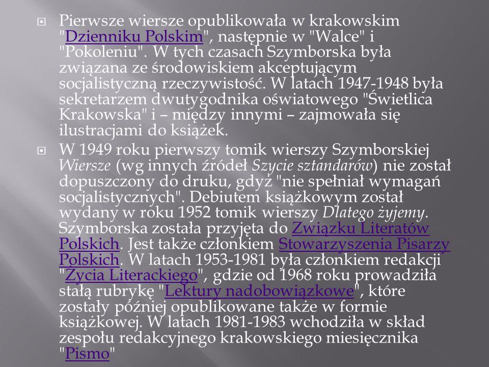  Pierwsze wiersze opublikowała w krakowskim Dzienniku Polskim , następnie w Walce i Pokoleniu .