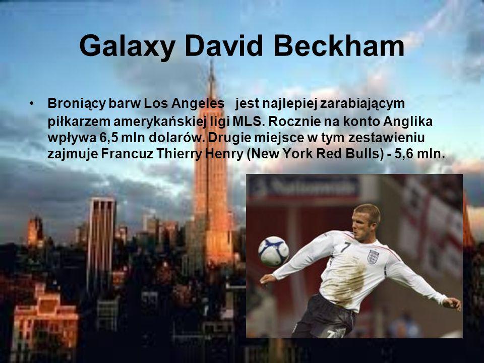 Galaxy David Beckham Broniący barw Los Angeles jest najlepiej zarabiającym piłkarzem amerykańskiej ligi MLS.