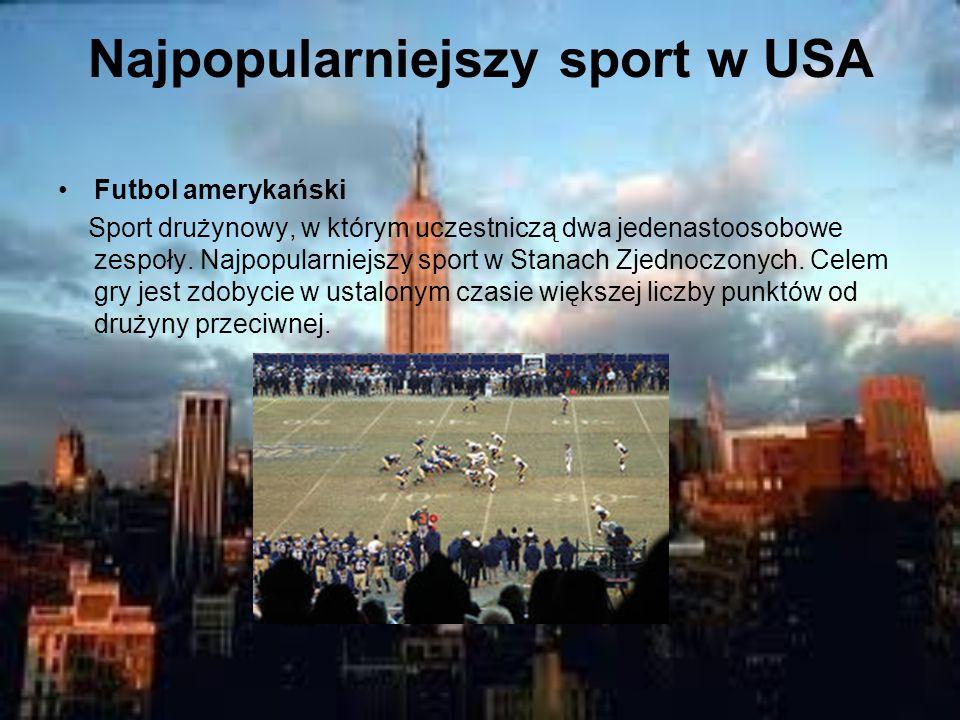 Najpopularniejszy sport w USA Futbol amerykański Sport drużynowy, w którym uczestniczą dwa jedenastoosobowe zespoły.